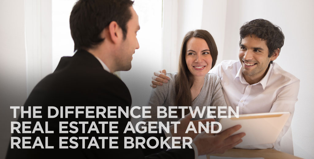 The Difference between Real Estate Agent and Real Estate Broker