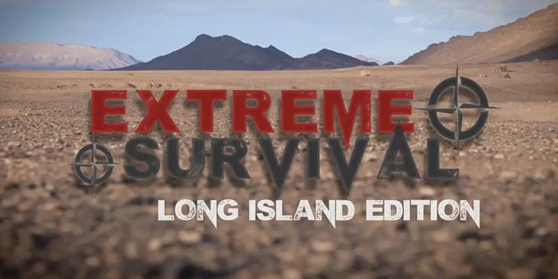 Morey Publishing Presents: Extreme Survival - Long Island Edition
